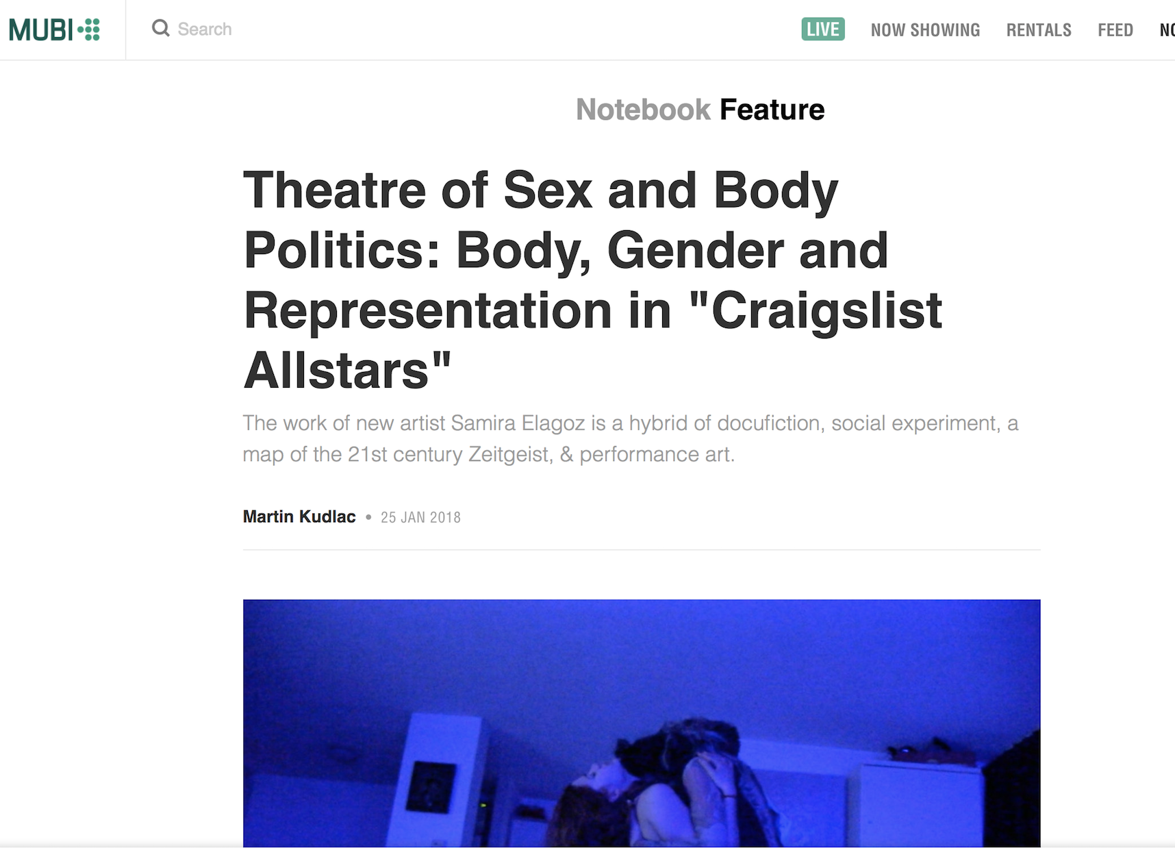 """MUBI.COM     Article:  """".. Craigslist Allstars  does not revolve around solely sexual, gender and social archeology but also tests formal limits of docu-reality setup and performance art.""""    ."""