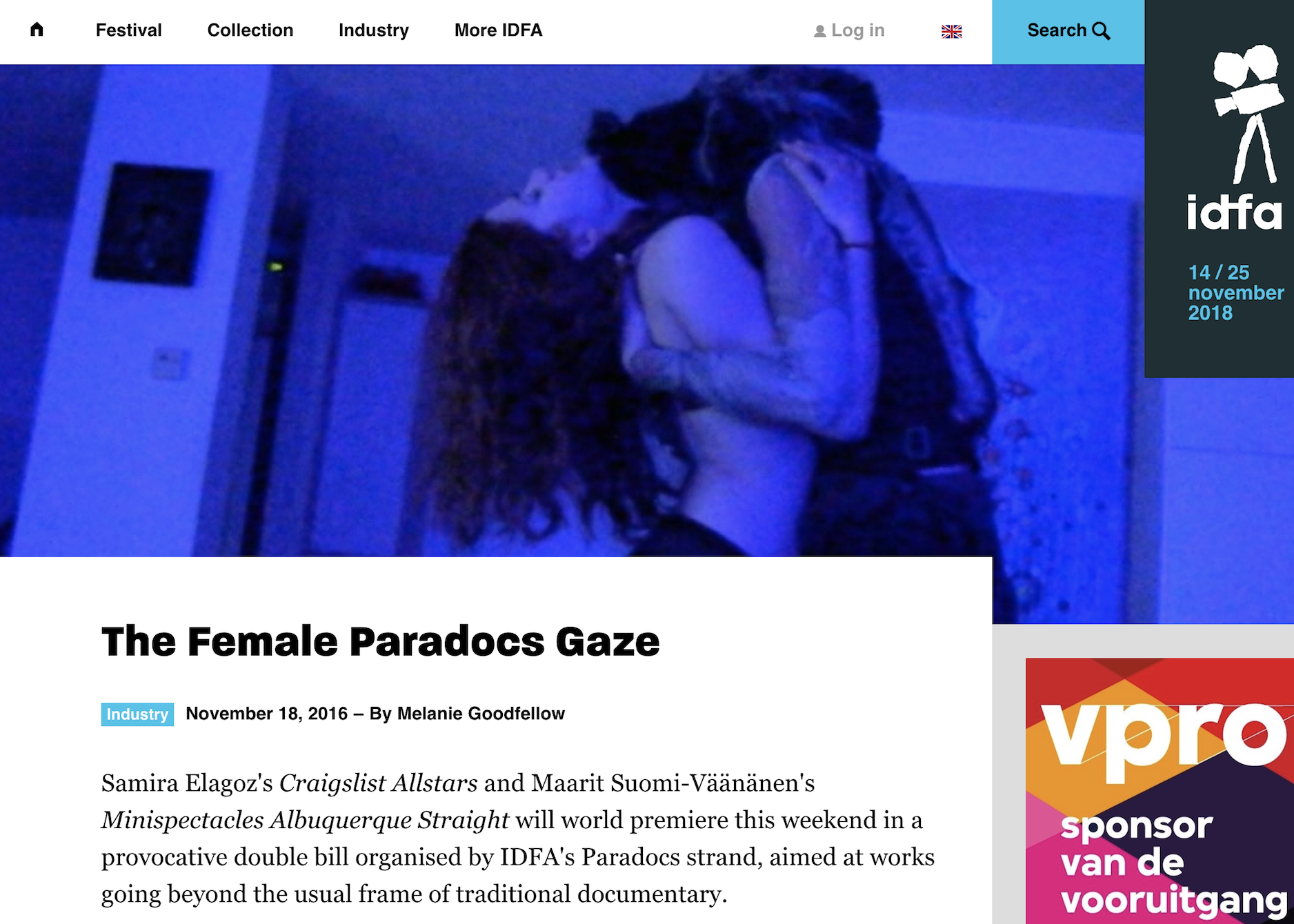 """IDFA     Article:  """"""""It's uncomfortable to watch. People make personal films about family issues but who really dares to make a film like this, to put something really at stake and play a game with that. Is it a feminist film? It's perhaps a perfect example of a female gaze."""""""