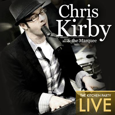 Chris Kirby and The Marquee - The Kitchen Party LIVE