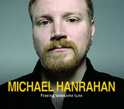 Michael Hanrahan - Freeing Lonesome Tune