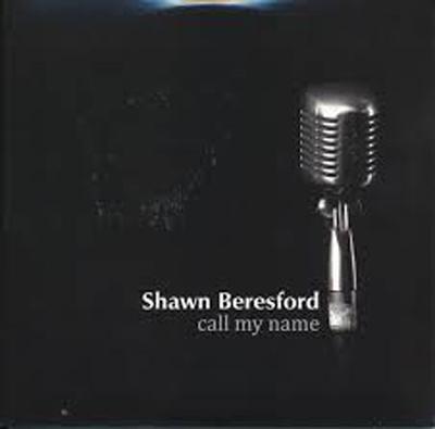 Shawn Beresford - Call my Name