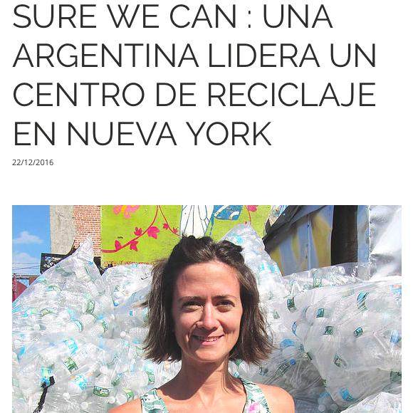 """Blog: SURE WE CAN: UNA ARGENTINA LIDERA UN CENTRO DE RECICLAJE EN NUEVA YORK,  Carmen Alvarez for Women in Move Dec  2016 [spanish]    """" Si cada uno, dentro de su día a día pudiera mirar de qué manera tener un impacto positivo, e incorporara todos los dias esta acción, se lograría mucho. .""""  Read More"""