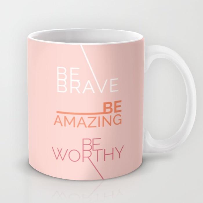 be-brave-be-amazing-be-worthy-mugs.jpg
