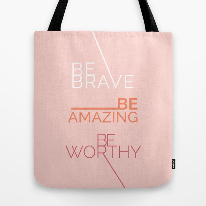 be-brave-be-amazing-be-worthy-bags.jpg