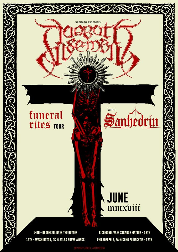 2018 FUNERAL RITES Tour with SANHEDRIN  June 14th at The Gutter in Brooklyn  June 15th at Atlas Brew Works in Wash DC  June 16th at Strange Matter in Richmond  June 17th at Kung Fu Necktie in Philadelphia