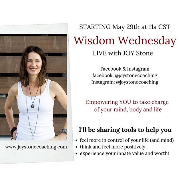 "👉👉 Starting Tomorrow, May 29th at 11a CST ""Wisdom Wednesday: I will be streaming LIVE on my instagram and on my professional facebook Page (also named Joy Stone). ⠀ ⠀ You can join here on instagram @joystonecoaching or my facebook page Joy Stone 💕⠀ ⠀ If you'd like to get the replay directly to your inbox, subscribe to my JOY BLOG on my website home page at joystonecoaching.com - Link in bio ❤️⠀ ⠀ xo"