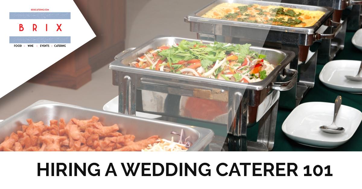 Hiring A Wedding Caterer 101.jpg