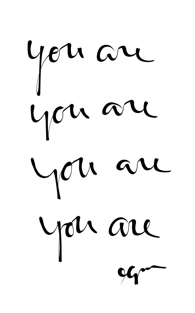 you are you are you are