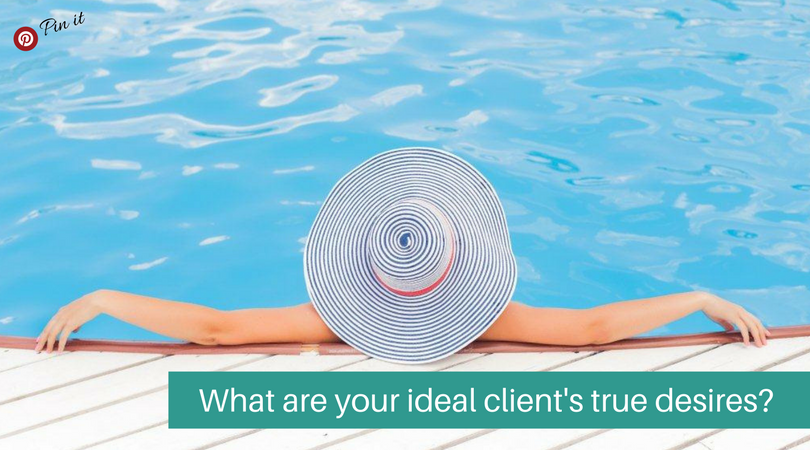what are your ideal clients true desires?