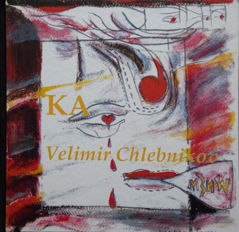 KA , by Velimir Chlebnikov