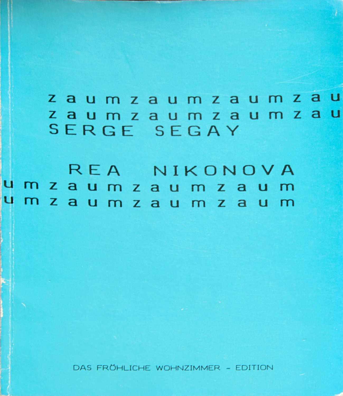 Zaum:  Rea Nikonova and Serge Segay