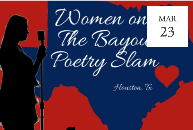 2nd Annual Women on the Bayou Poetry Slam - Houston, TX