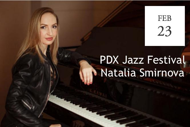 2019 PDX Jazz Festival presents Natalia Smirnova - Portland, OR