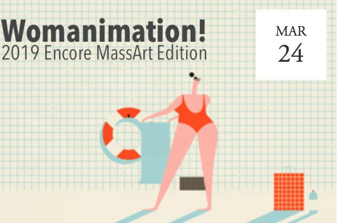 Womanimation? 2019 Encore MassArt Edition - Boston, MA