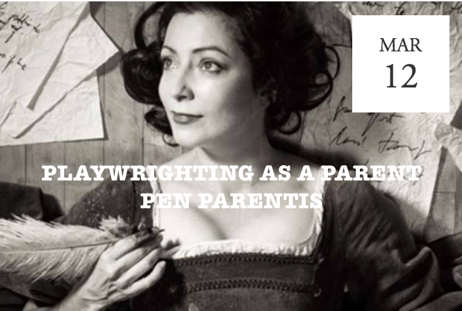 Playwrighting as a Parent: Pen Parentis - New York, NY