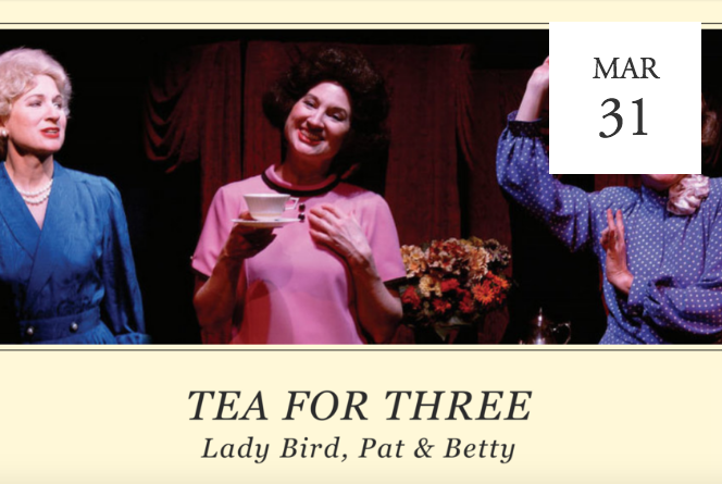 Tea for Three: Lady Bird, Pat, & Betty - Johnson City, NY