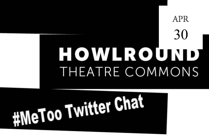 It Doesn't Have to be #MeToo: Howlround Twitter Chat - Online