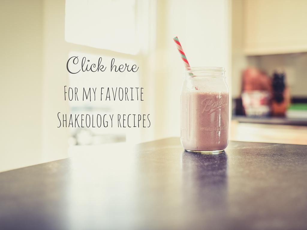 For my favoriteShakeology recipes.jpg