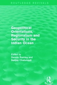 Inaugural book: Geopolitical Orientations, Regionalism and Security in the Indian Ocean . Dennis Rumley and Sanjay Chaturvedi, editors. (Routledge, 2015).