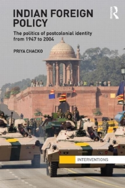 Indian Foreign Policy: The politics of poscolonial identity from 1947 to 2004 . By  Priya Chacko . Routledge, 2012.