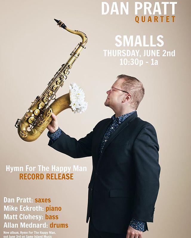 Tonight! Smalls Jazz Club, sets at 10:30 and midnight. Join us! #DanPrattQuartet #HymnForTheHappyMan