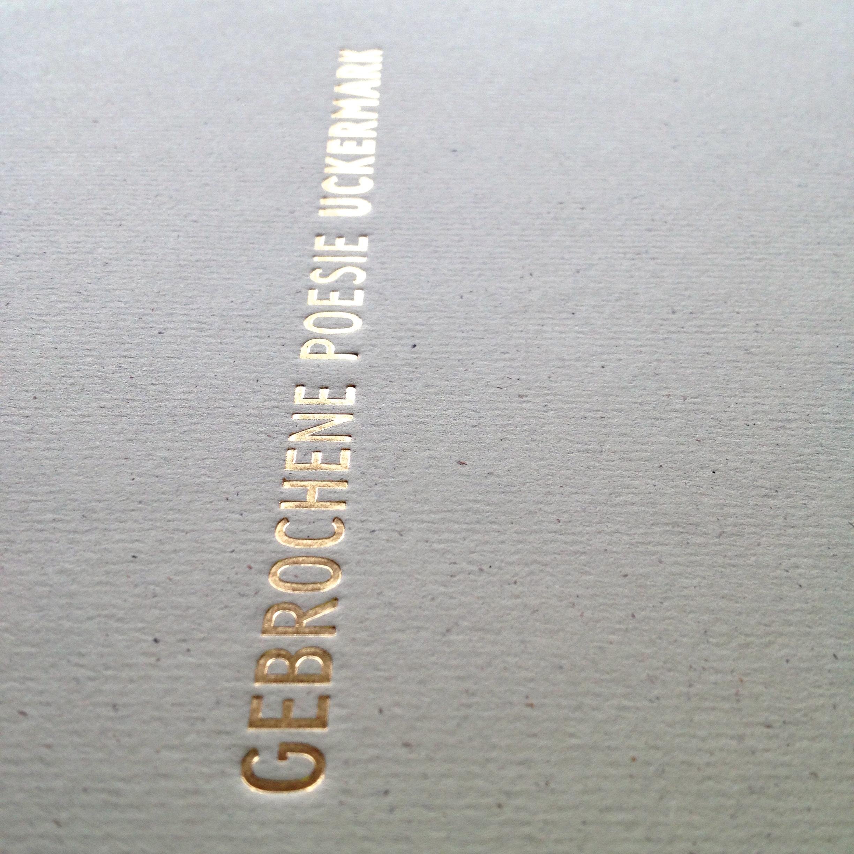 Gebrochene Poesie Uckermark Buchgestaltung