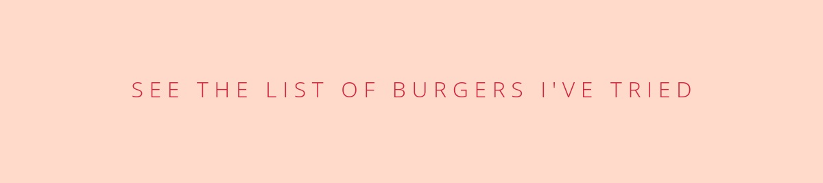 see+the+list+of+burgers+I%27ve+tried.jpg