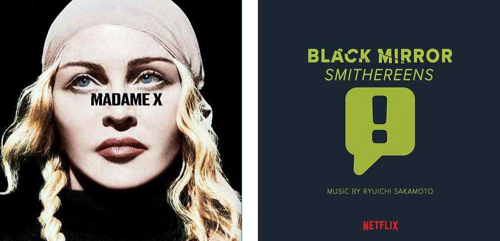 Music: Madonna MADAME X / Ryuichi Sakamoto BLACK MIRROR: SMITHEREENS