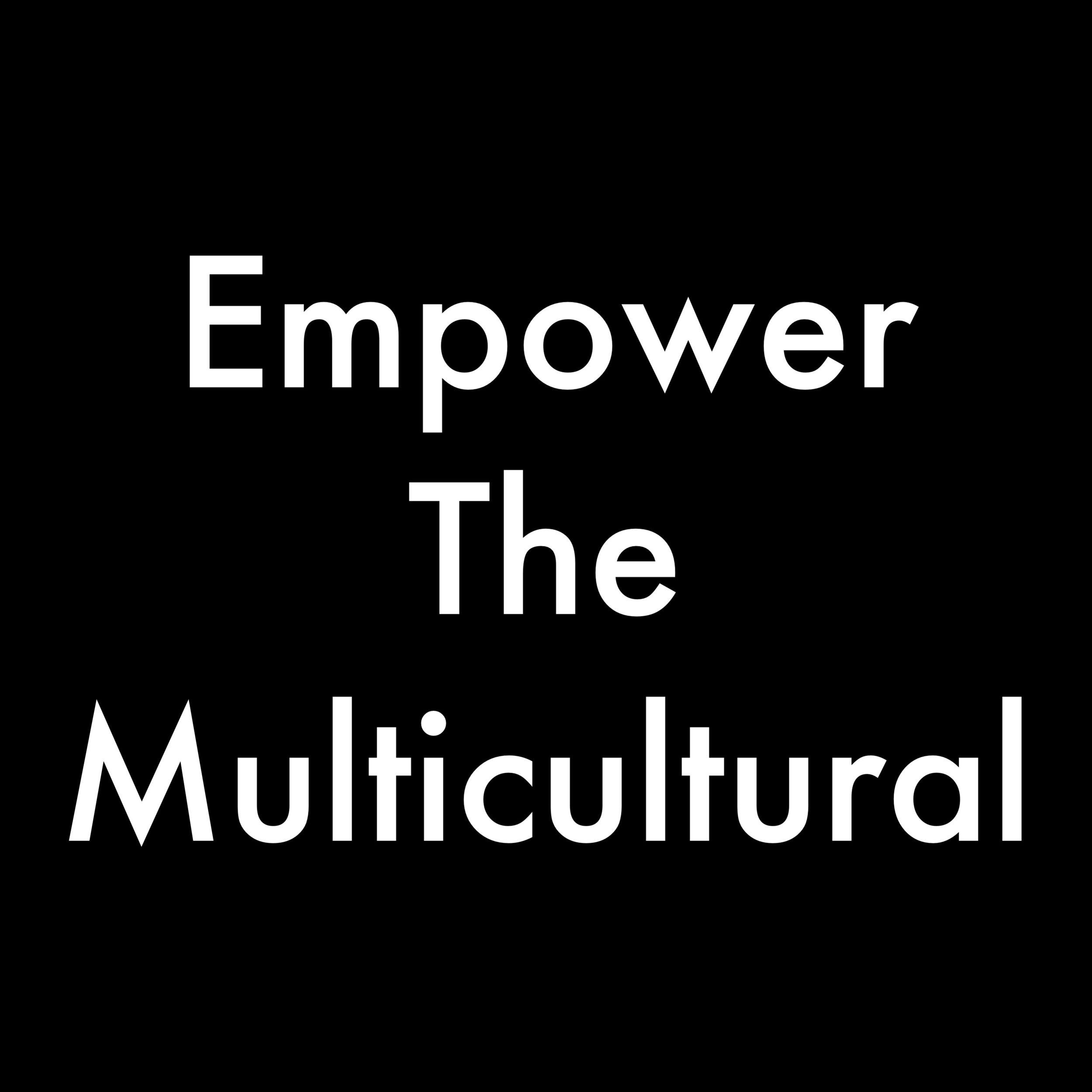 EmpowertheMulticultural.JPG