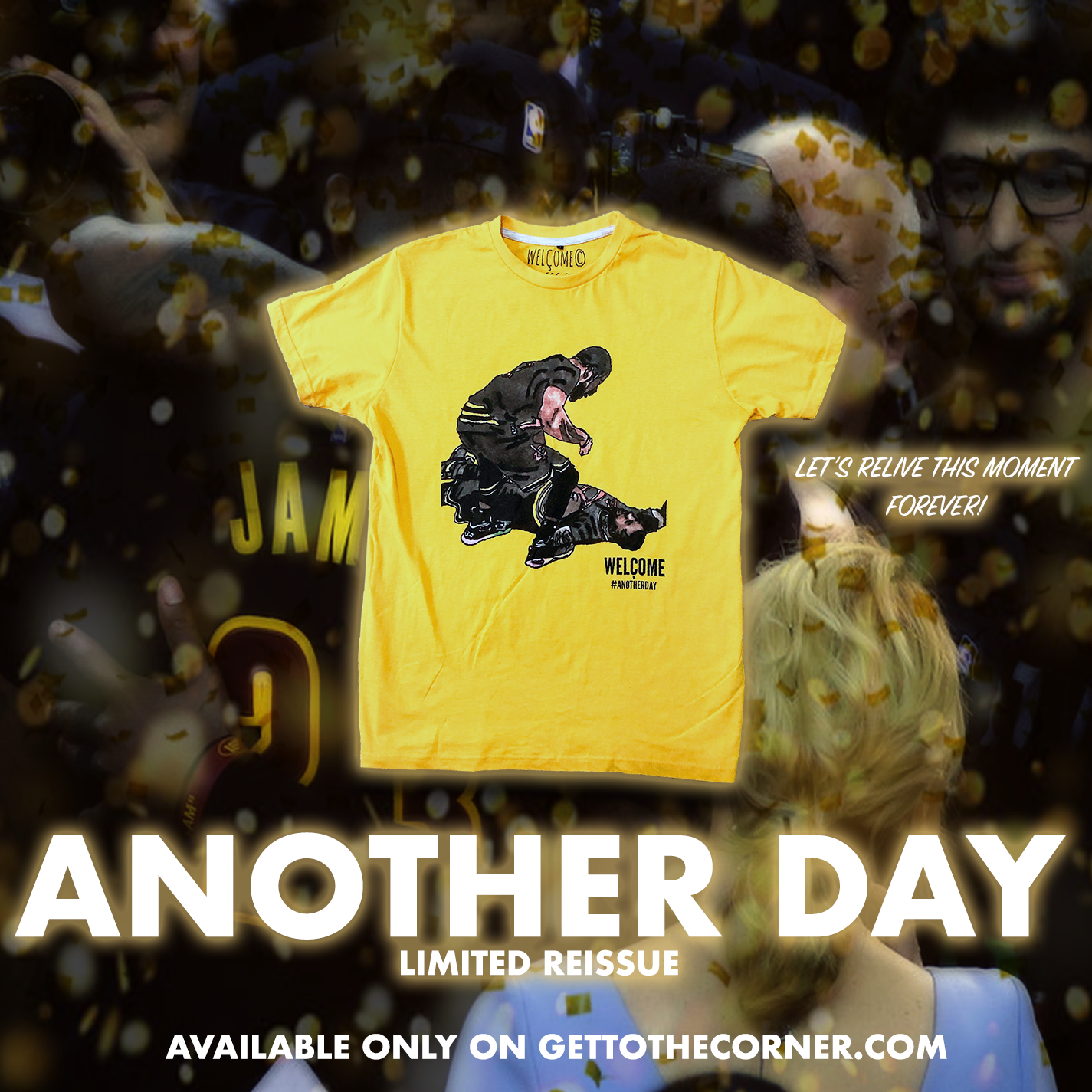 Originally Released 2016. Now Back In Stock for a Limited Time. - On this Date 3 years ago, Lebron, Kyrie, and the Cleveland Cavaliers made history by securing the first championship for the land and Lebron's 3rd. - Forever etched in history, this shirt by WELÇOME©️, helps commemorate the On-court camaraderie created between the Land's two stars. - Hand Drawn Printed On WLCM's signature yellow tee, this shirt will make you stand out like the champion you are. - You May not get that special shot like Kyrie or that Beastly Block like Bron, but you'll wear the Another Day tee knowing you're a star w/ a Champion Style.  SHOP: gettothecorner.com
