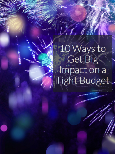 10_Ways_to_Get_Big_Impact_on_a_Tight_Budget_pdf+(1).png