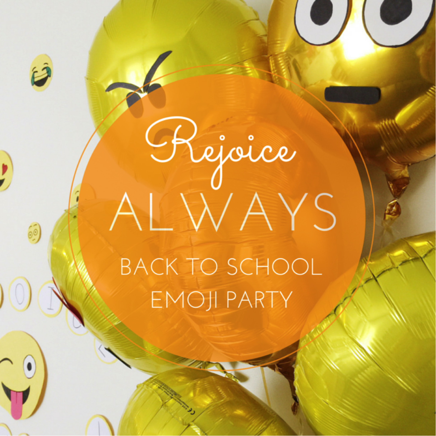 rejoice_always_back_to_school_party.jpeg