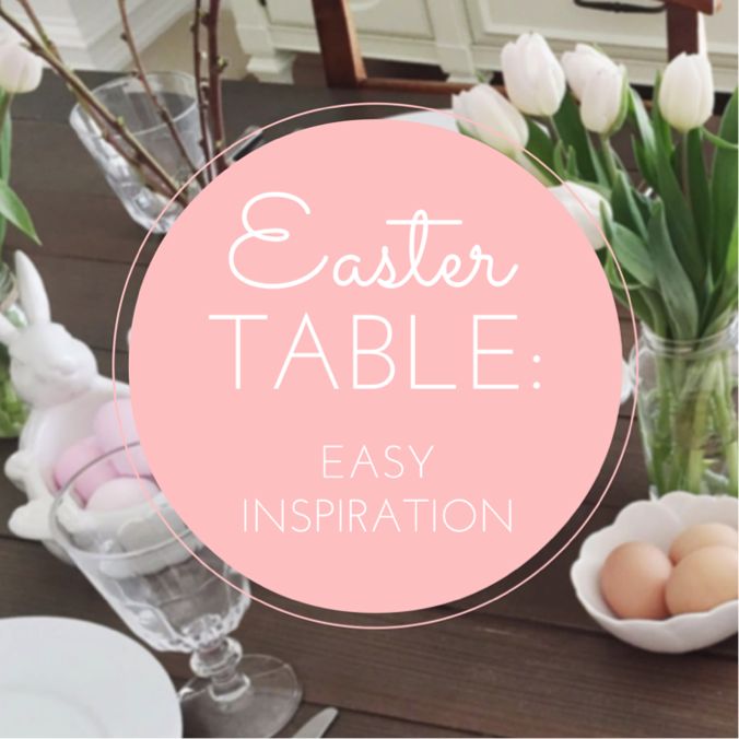 EASY_EASTER_TABLE_INSPIRATION.png