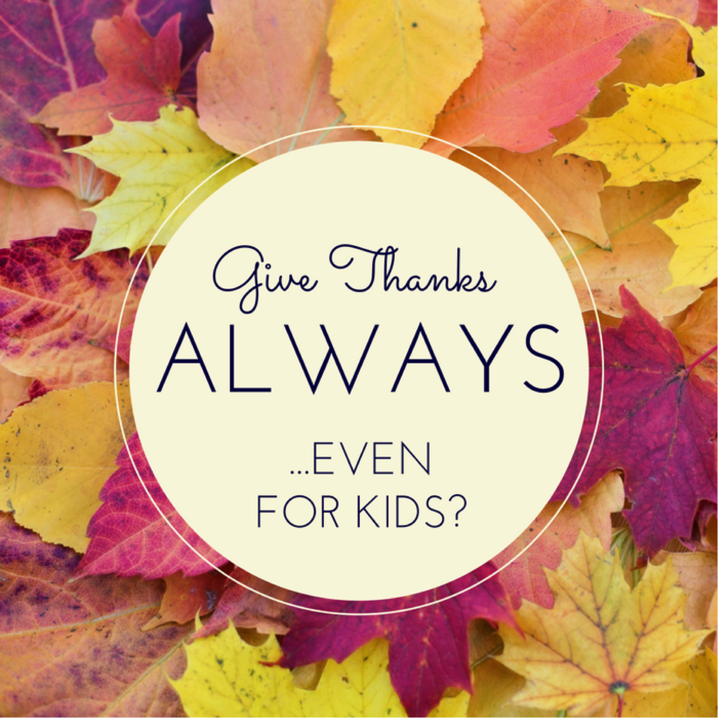 give-thanks-always.png