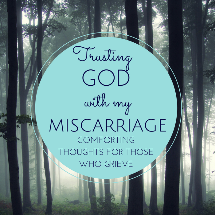 trusting_god_with_my_miscarriage_comforting_thoughts_for_those_who_grieve.png