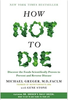 How_Not_to_Die__Discover_the_Foods_Scientifically_Proven_to_Prevent_and_Reverse_Disease__Michael_Greger_M_D___Gene_Stone__9781250066114__Amazon_com__Books.jpg
