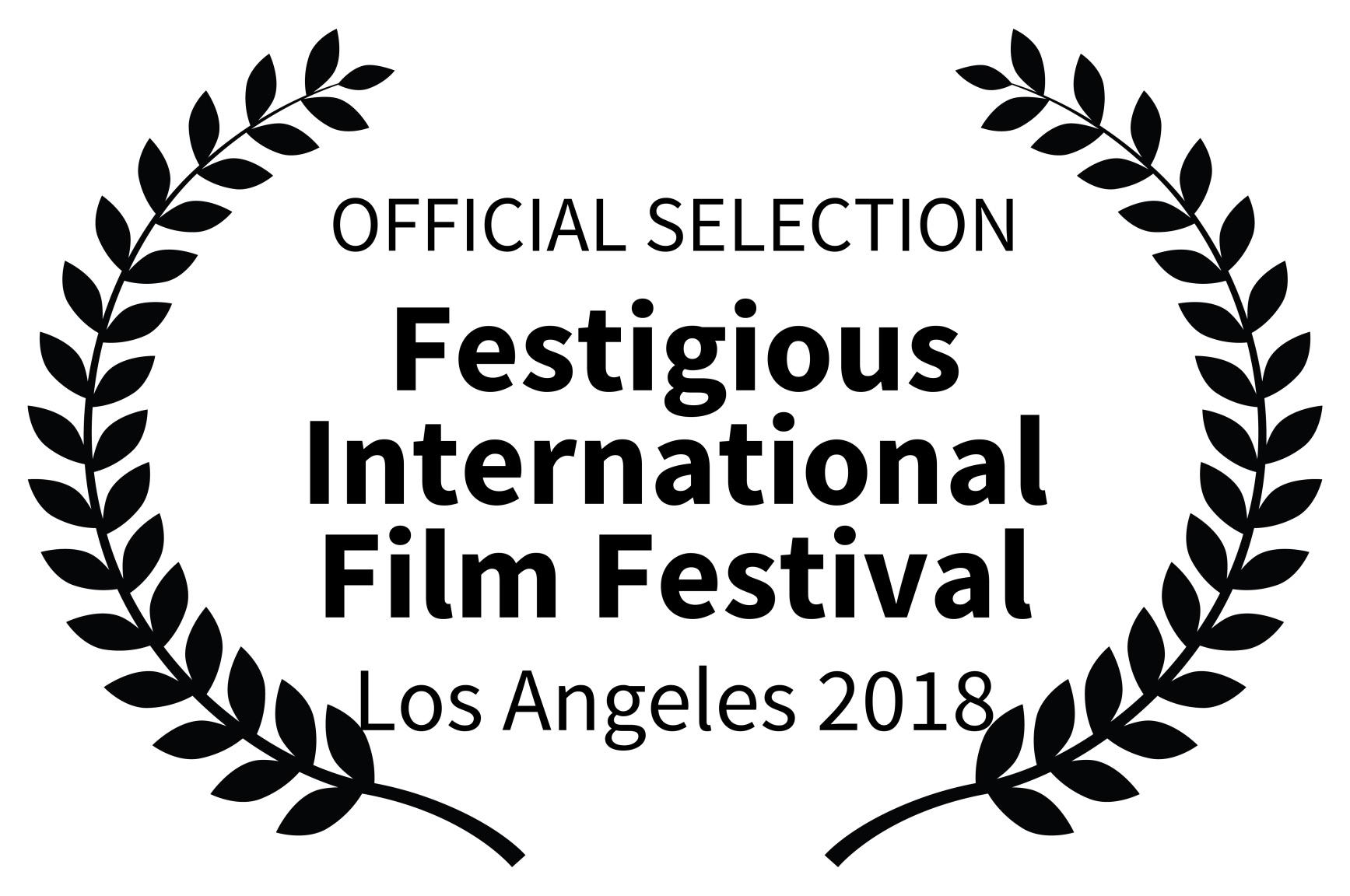 OFFICIAL SELECTION - Festigious International Film Festival - Los Angeles 2018.jpg