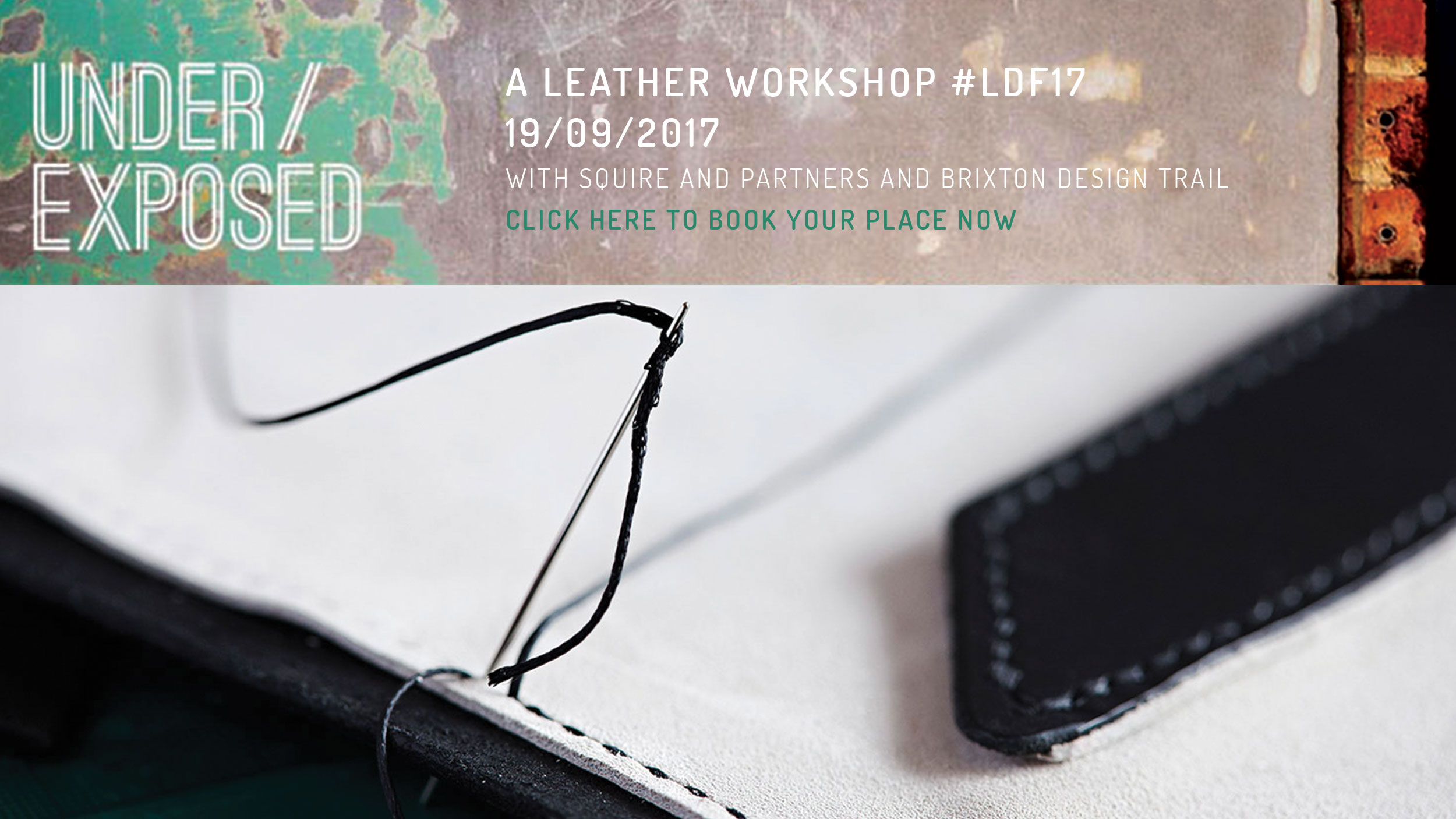 Book your tickets here  for our workshop in partnership with Squire and Partners as part of #underexposed for London Design Festival 2017.
