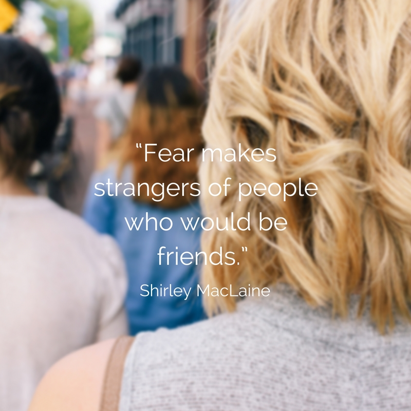 """Fear makes strangers of people who would be friends."".jpg"