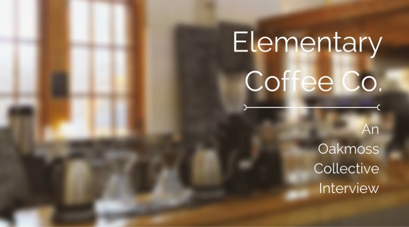 An Interview with Elementary Coffee Co.