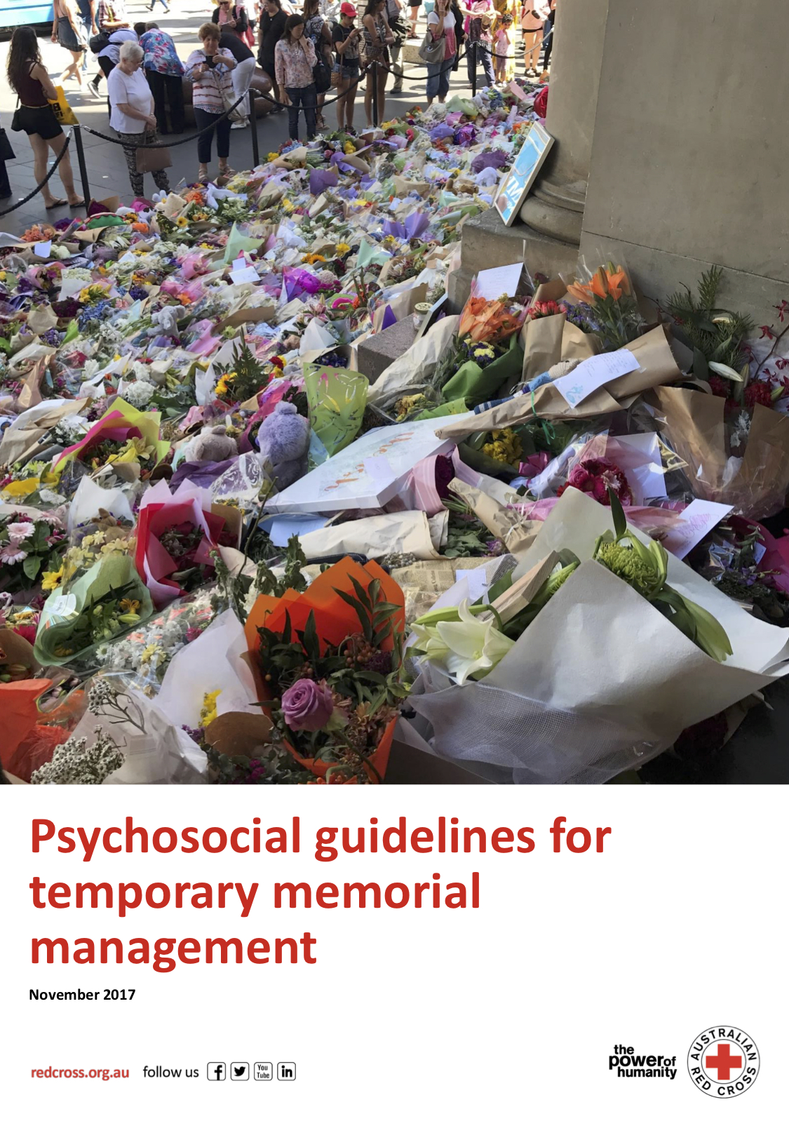 Memorial Management - A guide for logistics of managing a temporary memorial, published by the Australian Red Cross.