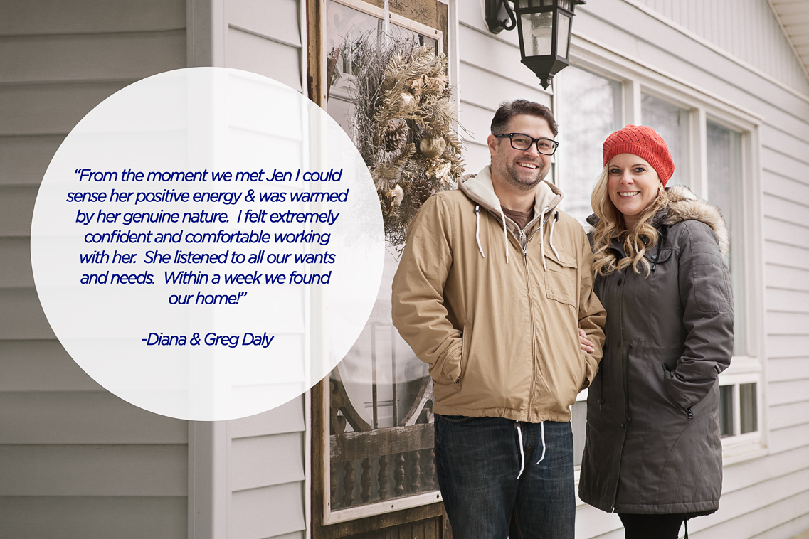 """I felt extremely confident and comfortable working with her""   ""When my husband and I decided to move to Ingersoll our selling agent in Guelph recommended Jennifer Gale because she was a top agent in this area. From the moment we met Jen I could sense her positive energy and was warmed by her genuine nature. I felt extremely confident and comfortable with her. I knew immediately we made the right choice in deciding to work with her. She listened to all of our wants and needs. Within a week we found our home. Jen always had our best interest at heart, kept us informed, stayed positive, had us smiling and she was professional throughout the whole process. If you want the best in the business I highly recommend Jennifer for your real estate needs.""    - Diana & Greg Daly"