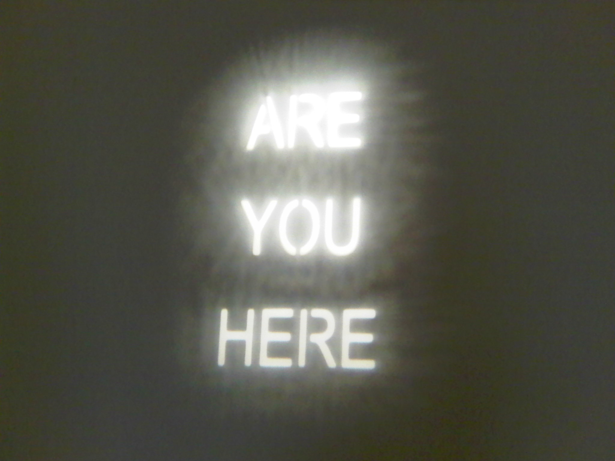 Here You Are, Are You Here, You Are Here