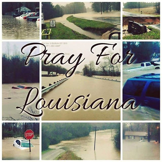 Join me in Praying for the families of Louisiana affected by the recent flooding