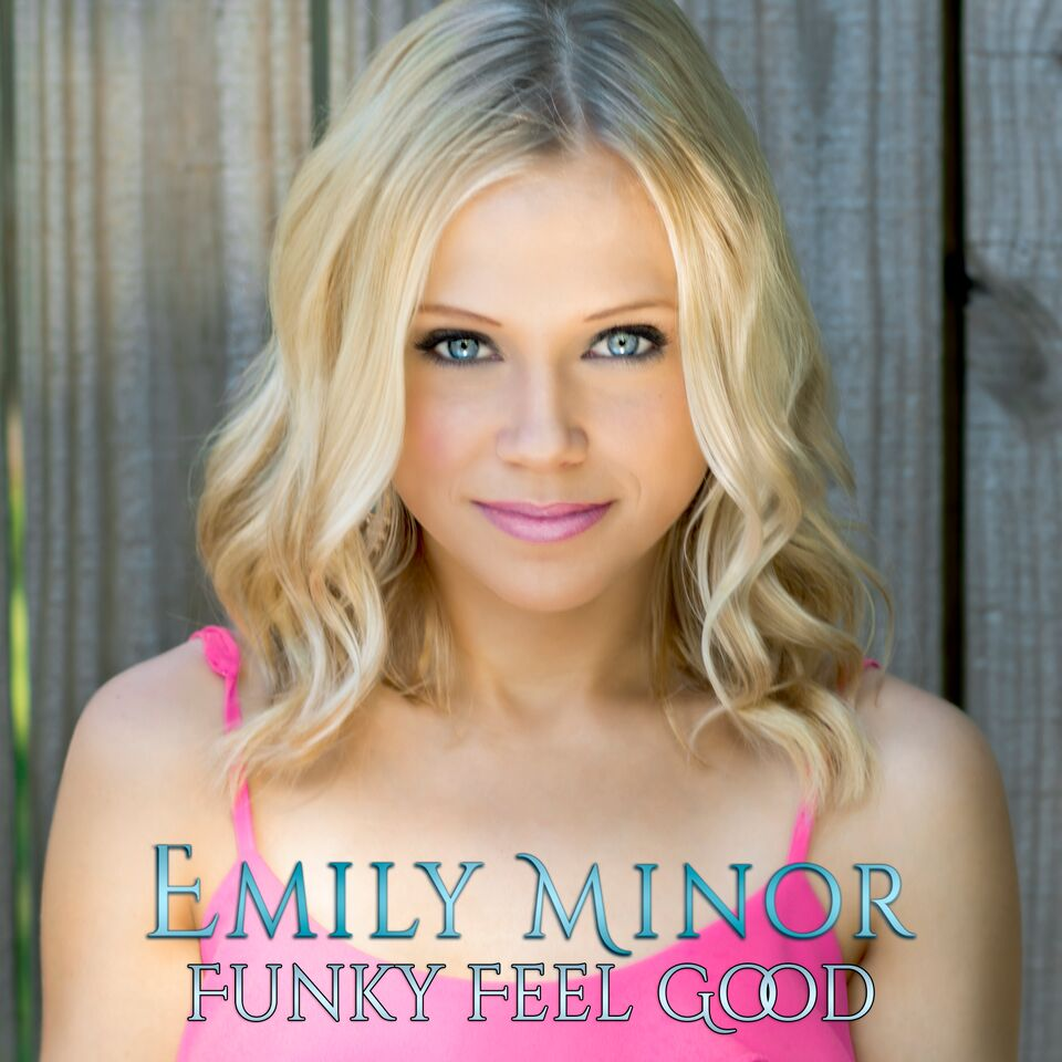 EMILY MINOR - FUNKY FEEL GOOD (SINGLE - 2015)