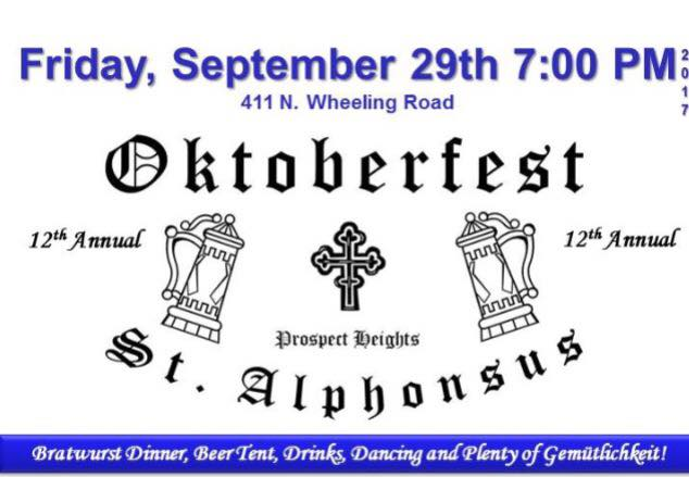 For tickets call 847-255-7452 or email oktoberfest@saintalphonsus.com
