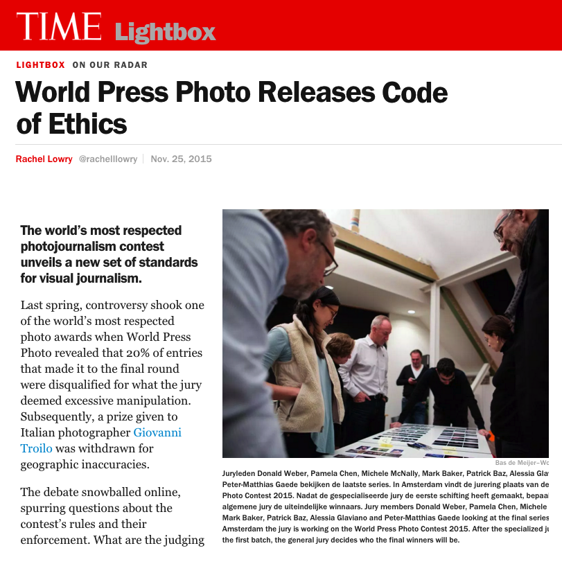 WORLD PRESS PHOTO RELEASES CODE OF ETHICS   THE WORLD'S MOST RESPECTED PHOTOJOURNALISM CONTEST UNVEILS A NEW SET OF STANDARDS FOR VISUAL JOURNALISM.   TIME LIGHTBOX/NOVEMBER 2015