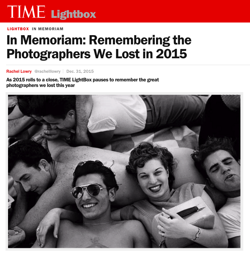 IN MEMORIAM: REMEMBERING THE PHOTOGRAPHERS WE LOST IN 2015   AS 2015 ROLLS TO A CLOSE, TIME LIGHTBOX PAUSES TO REMEMBER THE GREAT PHOTOGRAPHERS WE LOST THIS YEAR   TIME LIGHTBOX/DECEMBER 2015