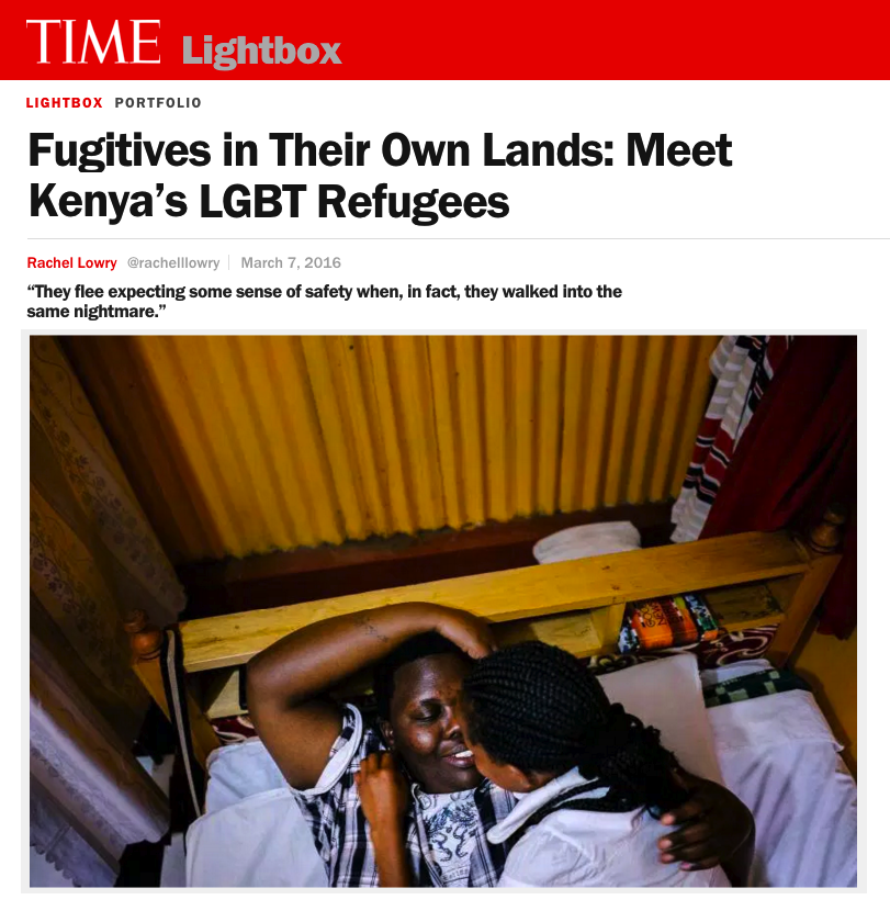 """FUGITIVES IN THEIR OWN LANDS: MEET KENYA'S LGBT REFUGEES   """"THEY FLEE EXPECTING SOME SENSE OF SAFETY WHEN, IN FACT, THEY WALKED INTO THE SAME NIGHTMARE.""""   TIME LIGHTBOX/MARCH 2016"""