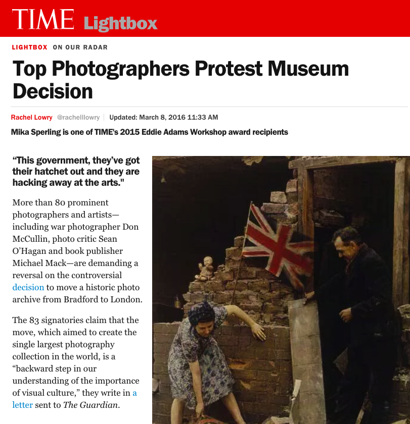 """TOP PHOTOGRAPHERS PROTEST MUSEUM DECISION   """"THIS GOVERNMENT, THEY'VE GOT THEIR HATCHET OUT AND THEY ARE HACKING AWAY AT THE ARTS.""""   TIME LIGHTBOX/MARCH 2016"""